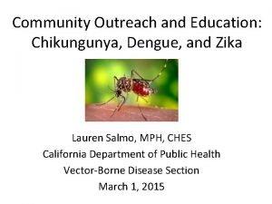 Community Outreach and Education Chikungunya Dengue and Zika