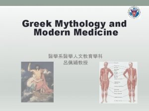 Greek Mythology and Modern Medicine Ancient Modern Greece