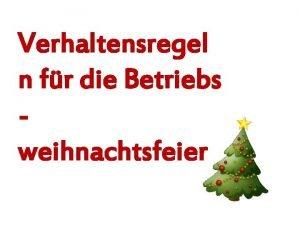 Verhaltensregel n fr die Betriebs weihnachtsfeier Liebe Mitarbeiter