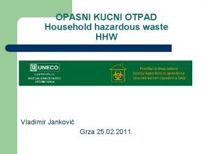 OPASNI KUCNI OTPAD Household hazardous waste HHW Vladimir