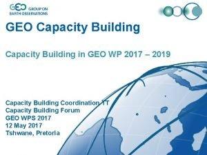 GEO Capacity Building in GEO WP 2017 2019