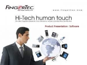 Product Presentation Software 2008 Finger Tec Worldwide Sdn