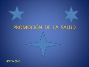 PROMOCIN DE LA SALUD FRUS 2012 PROMOCIN DE