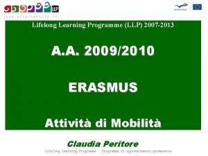 Lifelong Learning Programme LLP 2007 2013 A A