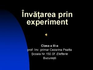 nvarea prin experiment Clasa a IIIa prof nv