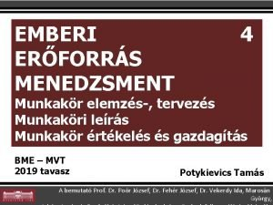 EMBERI ERFORRS MENEDZSMENT 4 Munkakr elemzs tervezs Munkakri