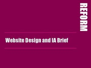 REFORM Website Design and IA Brief BRANDING REFORM