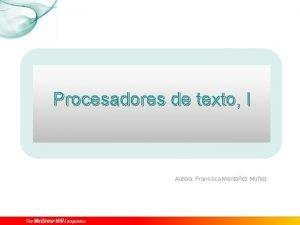 Procesadores de texto I Autora Francisca Montaez Muoz