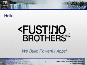 Hello We Build Powerful Apps Fustino Brothers Inc