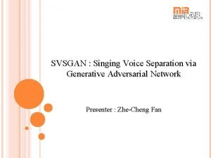 SVSGAN Singing Voice Separation via Generative Adversarial Network