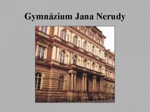 Gymnzium Jana Nerudy Caractristique de Gymnzium Jana Nerudy