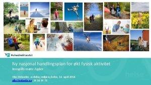 Ny nasjonal handlingsplan for kt fysisk aktivitet Innspills