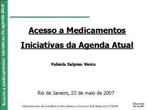 Acesso a medicamentos iniciativas da agenda atual Acesso