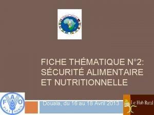 FICHE THMATIQUE N 2 SCURIT ALIMENTAIRE ET NUTRITIONNELLE