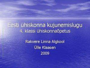 Eesti hiskonna kujunemislugu 4 klassi hiskonnapetus Rakvere Linna