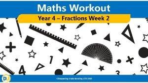 Maths Workout Year 4 Fractions Week 2 Deepening
