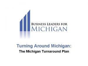 Turning Around Michigan The Michigan Turnaround Plan Business