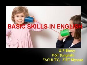 BASIC SKILLS IN ENGLISH U P Binoy PGT