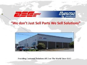 We dont Just Sell Parts We Sell Solutions