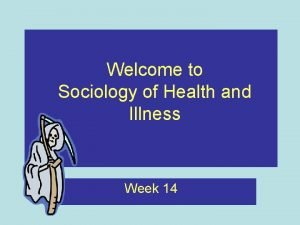 Welcome to Sociology of Health and Illness Week