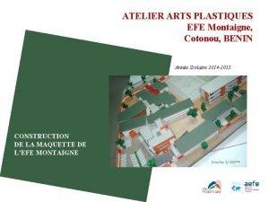 ATELIER ARTS PLASTIQUES EFE Montaigne Cotonou BENIN Anne
