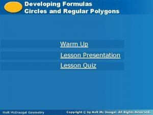 Developing Formulas Circles andand Regular Polygons Circles Regular
