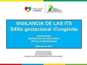 VIGILANCIA DE LAS ITS Sfilis gestacional Congnita Gysel