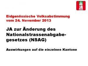 Eidgenssische Volksabstimmung vom 24 November 2013 JA zur