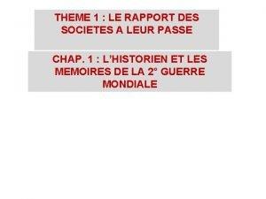 THEME 1 LE RAPPORT DES SOCIETES A LEUR