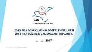 2015 PISA SONULARININ DEERLENDRLMES 2018 PISA HAZIRLIK ALIMALARI