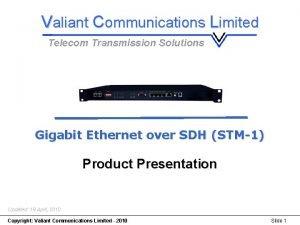 Gigabit Ethernet over SDH STM1 Gigabit Ethernet STM1