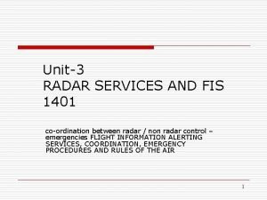 Unit3 RADAR SERVICES AND FIS 1401 coordination between
