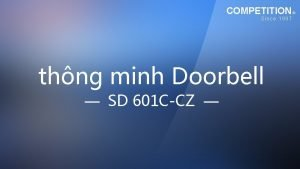 COMPETITION Since 1997 thng minh Doorbell SD 601