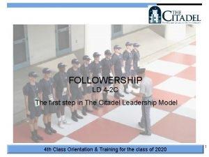 Followership FOLLOWERSHIP LD 4 2 C The first