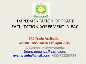 IMPLEMENTATION OF TRADE FACILITATION AGREEMENT IN EAC Trade