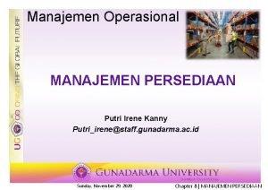 Manajemen Operasional MANAJEMEN PERSEDIAAN Putri Irene Kanny Putriirenestaff