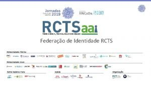 Federao de Identidade RCTS Patrocinadores Platina Patrocinadores Ouro