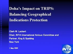 Dohas Impact on TRIPS Balancing Geographical Indications Protection