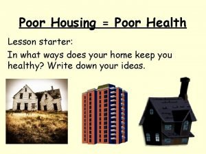 Poor Housing Poor Health Lesson starter In what
