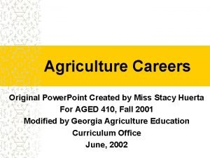 Agriculture Careers Original Power Point Created by Miss