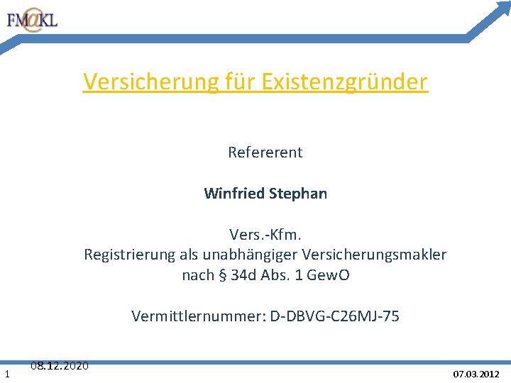 Versicherung fr Existenzgrnder Refererent Winfried Stephan Vers Kfm