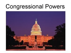 Congressional Powers Historical Debate Which level is superior