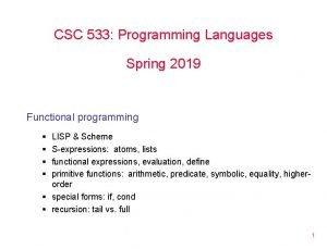 CSC 533 Programming Languages Spring 2019 Functional programming