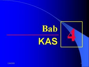Bab KAS 1262020 4 1 PENGERTIAN KAS l