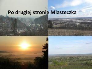 Po drugiej stronie Miasteczka Cele wycieczki Poznanie walorw