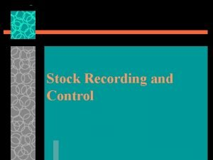 Stock Recording and Control Stock Recording Systems u