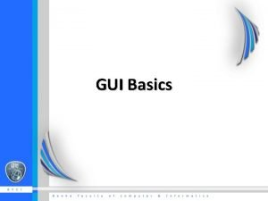 GUI Basics What is GUI A graphical user