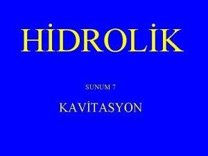HDROLK SUNUM 7 KAVTASYON KAVTASYON Bernoulli denklemine gre