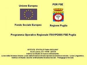 Unione Europea Fondo Sociale Europeo POR FSE Regione