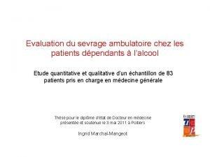 Evaluation du sevrage ambulatoire chez les patients dpendants